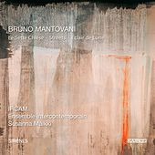 Bruno Mantovani: Le sette chiese, Streets & Éclair de lune by Ensemble Intercontemporain