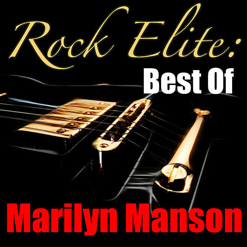 Rock Elite: Best Of Marilyn Manson von Marilyn Manson