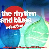 The Rhythms and Blues Selection (Original Recordings from King Records) by Various Artists