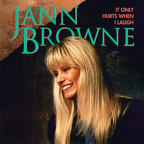 It Only Hurts When I Laugh by Jann Browne