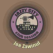 Jazzy City - Club Session by Joe Zawinul von Joe Zawinul