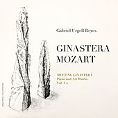Meeting Ginastera, Piano and Art Works: Ginastera & Mozart by Gabriel Urgell Reyes