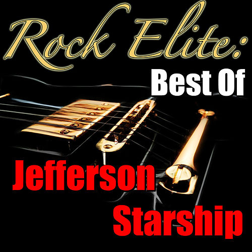 Rock Elite: Best Of Jefferson Starship von Jefferson Starship