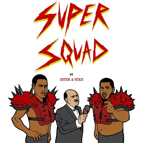 SUPERSQUAD: by Chuck & Mike - Single by Chuck Inglish