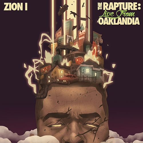 The Rapture: Live From Oaklandia by Zion I