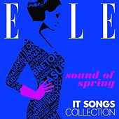 Elle - It Songs Collection: Sound of Spring by Various Artists