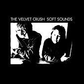 Soft Sounds by Velvet Crush