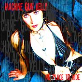 No Place to Hide by MGK (Machine Gun Kelly)