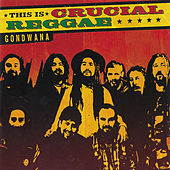 This Is Crucial Reggae by Gondwana