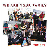 We Are Your Family by The Rev