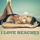 I Love Beaches, Vol. 1 (Tropical Music) by Various Artists