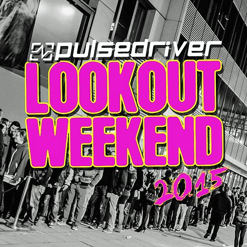 Lookout Weekend 2015 by Pulsedriver