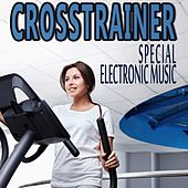 Crosstrainer Special Electronic Music by Various Artists
