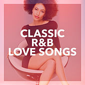 Classic R&B Love Songs by Various Artists