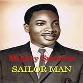 Sailor Man by The Mighty Sparrow