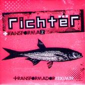 Transforma2 - Transformador Remixes by Richter