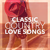 Classic Country Love Songs by Various Artists