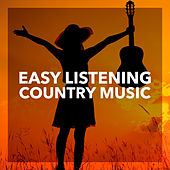 Easy Listening Country Music by Various Artists