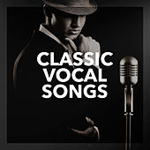 Classic Vocal Songs by Various Artists