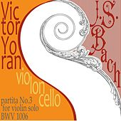Bach: Partita No.3 for Violin Solo BWV 1006 on the Violoncello by Victor Yoran