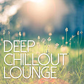 Deep Chillout Lounge by Various Artists