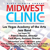2014 Midwest Clinic: Las Vegas Academy of the Arts Jazz Band (Live) by Various Artists