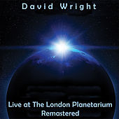 Live at the London Planetarium (Remastered) by David  Wright