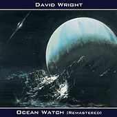 Ocean Watch (Remastered) by David  Wright