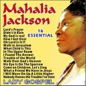 Mahalia Jackson - 16 Essential by Mahalia Jackson