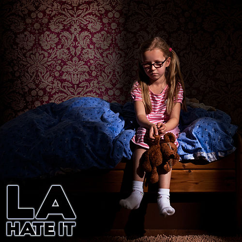 Hate it by La La