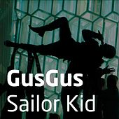 Sailor Kid by Gus Gus