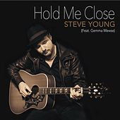 Hold Me Close (feat. Gemma Mewse) by Steve Young