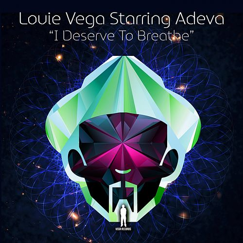 I Deserve To Breathe (feat. Adeva) by Little Louie Vega