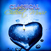 Classical Chillout Music – Ultimate Essentail Collection of Classical Instrumental Music, Gentle Music, Relax Time, Classical Moods, Romanticism and Baroque Pieces by Various Artists