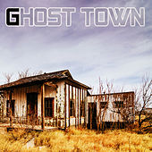 Ghost Town by Ghost Town