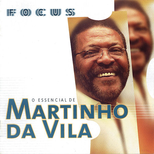 Focus - O Essencial De Martinho Da Vila by Martinho da Vila