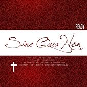 Sine Qua Non by Ready