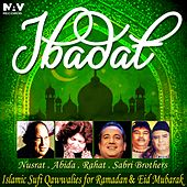Ibadat (Islamic Sufi Qawwalies for Ramadan & Eid Mubarak) by Various Artists