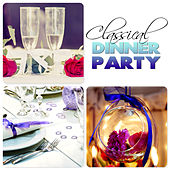 Classical Dinner Party – Instrumental Candlelight Dinner Party Music, Romantic Love Moods, Classical Restaurant Music by Classical Dinner Music Academy