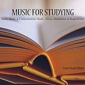 Music for Studying - Study Music & Concentration Music, Focus, Meditation & Brain Power (Exam Study Edition) by Study Music Academy