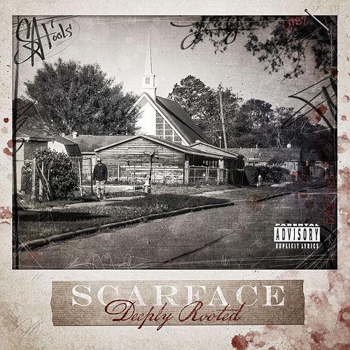 Deeply Rooted by Scarface