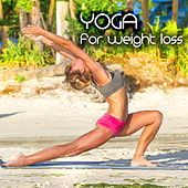Yoga for Weight Loss – Amazing Chillout, Ambient Lounge & New Age World Music for Weight Loss Yoga & Meditation by Ibiza Fitness Music Workout
