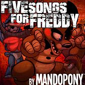 Five Songs for Freddy by MandoPony