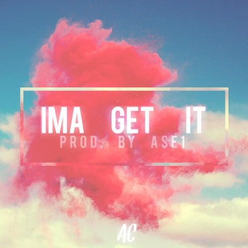 Ima Get It by AC