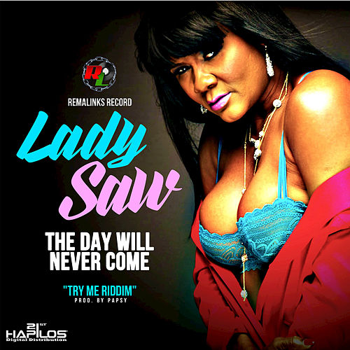 The Day Will Never Come - Single by Lady Saw