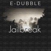 Jailbreak - Single by E-Dubble