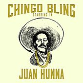 Juan Hunna by Chingo Bling