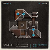 Native Son (feat. Raekwon & Orlando Napier) [The Noisy Freaks Remix] by Gramatik