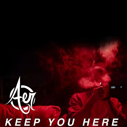 Keep You Here by AER