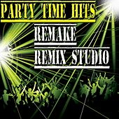 Party Time Hits (Remake Remix Studio) by Various Artists